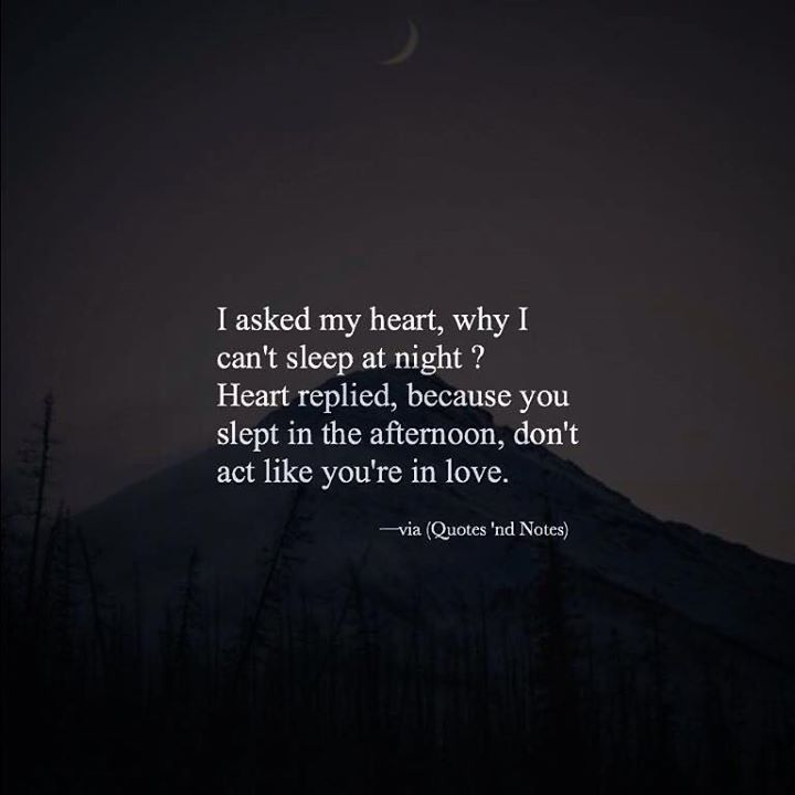 I asked my heart why I can't sleep at night?