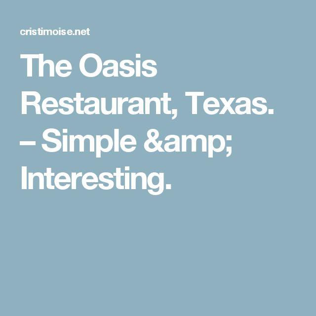 The Oasis Restaurant, Texas. – Simple & Interesting.