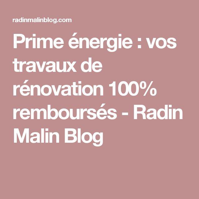 Prime énergie : vos travaux de rénovation 100% remboursés - Radin Malin Blog