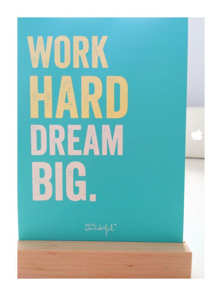 Traja duro, sueña grande. Gracias a Mr.Wonderfull por animarnos nuestros días. Agencia-marketing-comunicacion-diseño-valencia-quintavenida