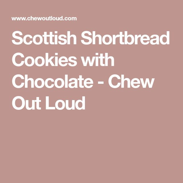 Scottish Shortbread Cookies with Chocolate - Chew Out Loud