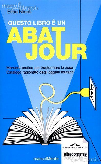 #riciclo #riutilizzo #elisa-nicoli #books http://www.macrolibrarsi.it/data/cop/zoom/q/questo-libro-e-un-abat-jour-libro-1.jpg