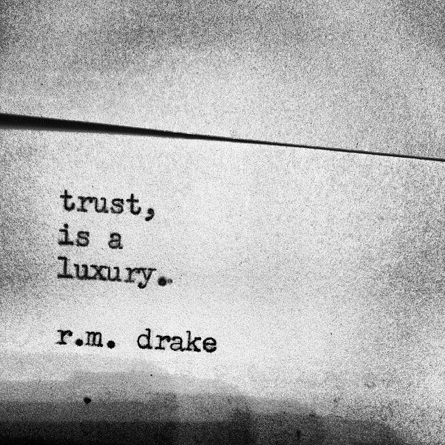 Trust is a luxury.