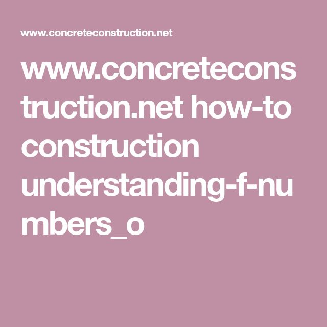 www.concreteconstruction.net how-to construction understanding-f-numbers_o