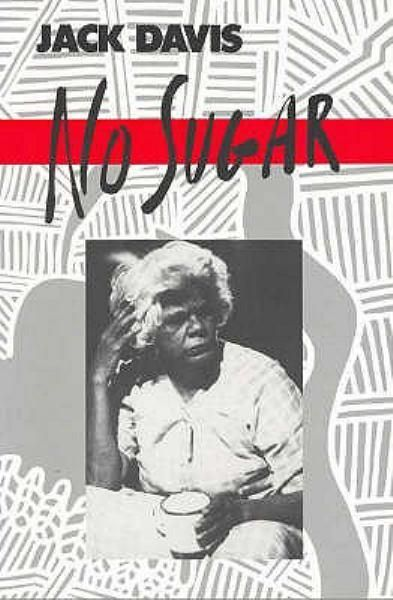 Buy No Sugar at Angus & Robertson Bookworld with Delivery - The family problems of Western Australian Aborigines in the 1930s (4 acts, 12 men, 8 women).