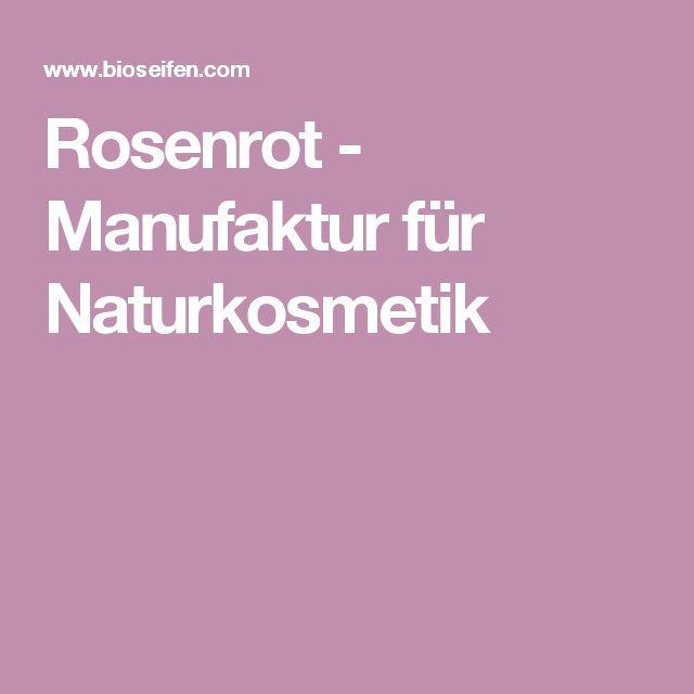 Rosenrot - Manufaktur für Naturkosmetik