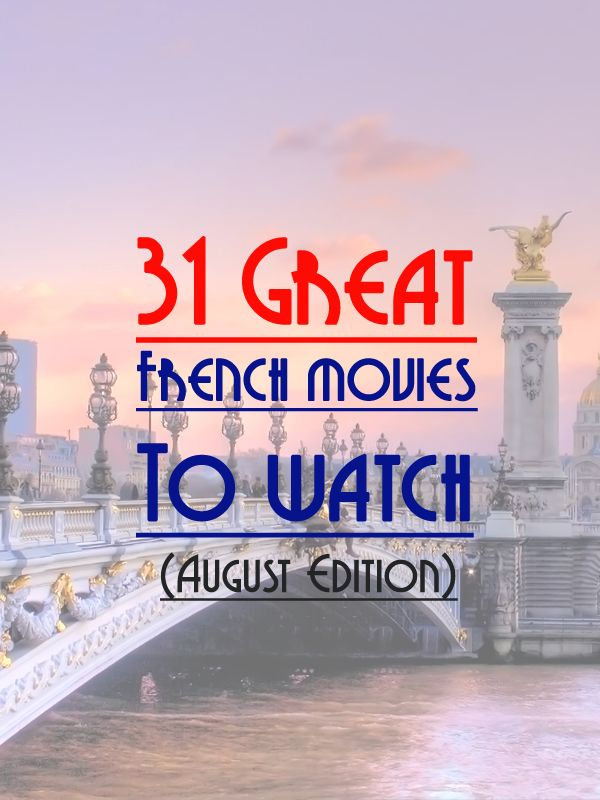 Here we go again! A new list of French Movies to watch and to practice your French. http://www.talkinfrench.com/french-movies-august/ Don't hesitate to share.