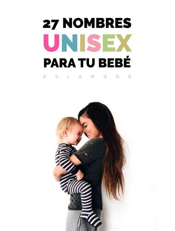 27 Nombres Unisex Para Tu Bebé Chic Oufits Tumblr Y Tips Para
