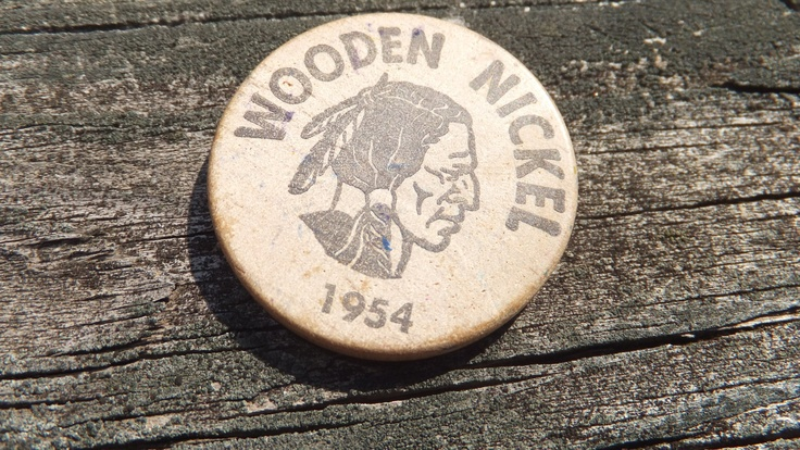 """Wooden Nickle - 1954.- Mom said,""""Don't take any wooden nickles""""!"""