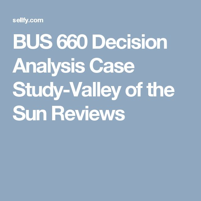 Bus  Decision Analysis Case StudyValley Of The Sun Reviews