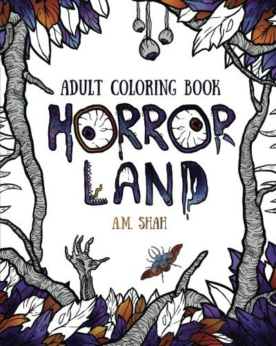 Adult Coloring Book Horror Land Decompose Destruct Die A Little As You Sit Back
