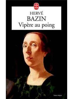 Vipère au poing - Hervé Bazin