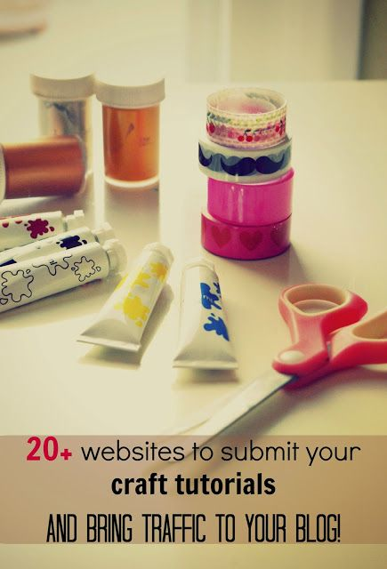 20 websites to submit your craft tutorials and bring traffic to your blog!