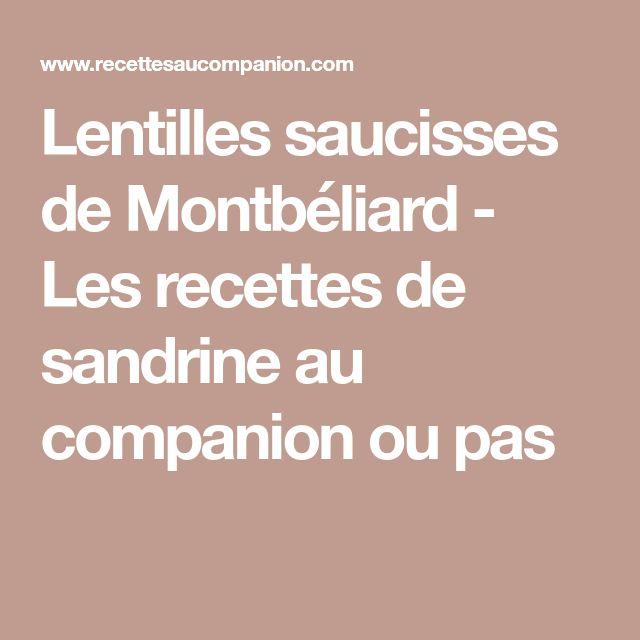 Lentilles saucisses de Montbéliard - Les recettes de sandrine au companion ou pas