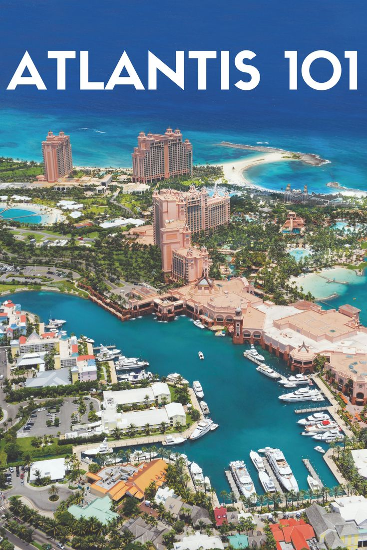 Atlantis 101: Everything you need to know about Atlantis, Paradise Island in Nassau, Bahamas.