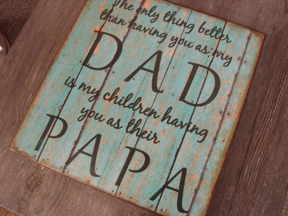 Distressed Wood Sign DAD PAPA Quote Wall Plaque Decor - teal - Fathers Day - the only thing better than having you as my dad
