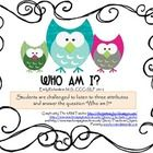 "Students+are+challenged+to+listen+to+three+attributes+and+answer+the+question+""Who+am+I?"".++This+activity+targets+language+skills+of+answering+""who..."