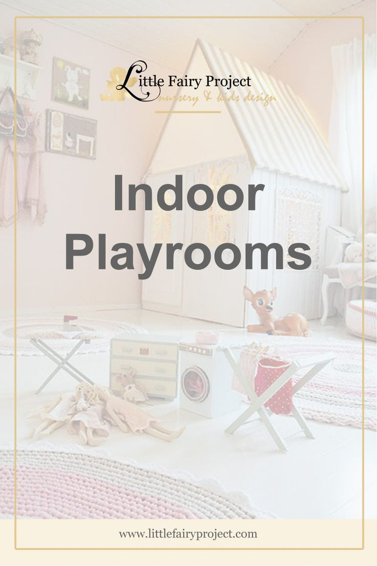 Indoor Playrooms Design | Ideas and inspiration | Professional tips | How to organise a play area
