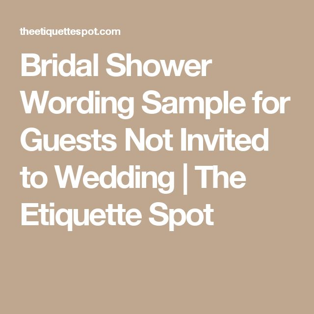 Bridal Shower Wording Sample For Guests Not Invited To Wedding The