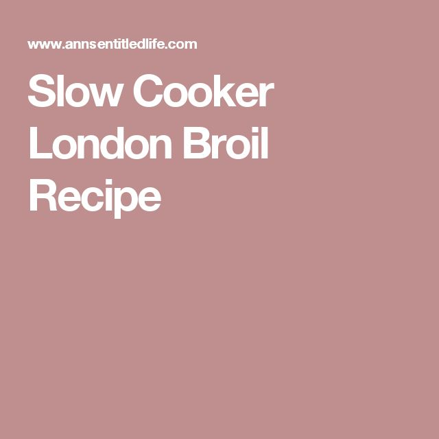25+ best ideas about London broil slow cooker on Pinterest ...