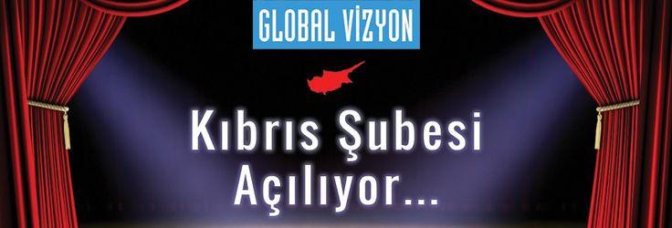 Global Vizyon Kıbrıs Şubesi