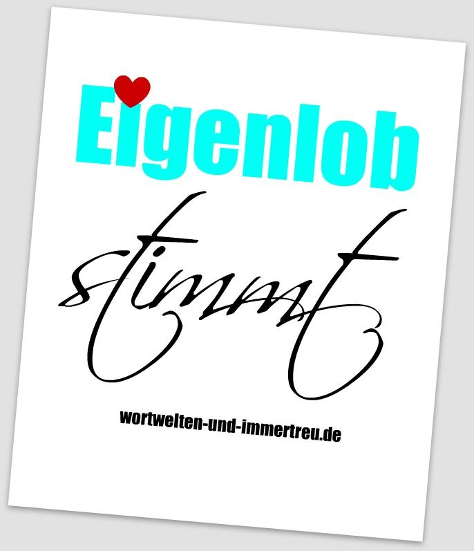 http://immertreues.blogspot.de/2014/08/eigenlob-stimmt.html