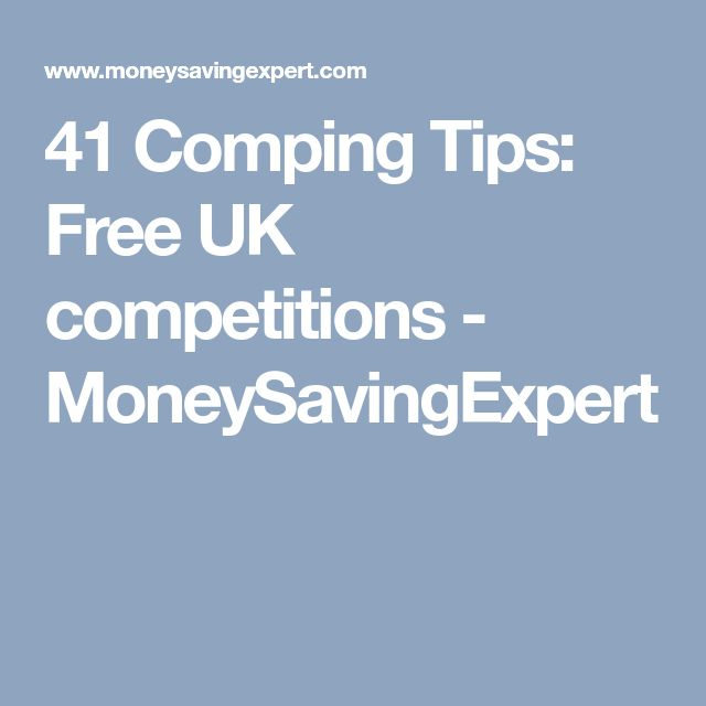 41 Comping Tips: Free UK competitions - MoneySavingExpert