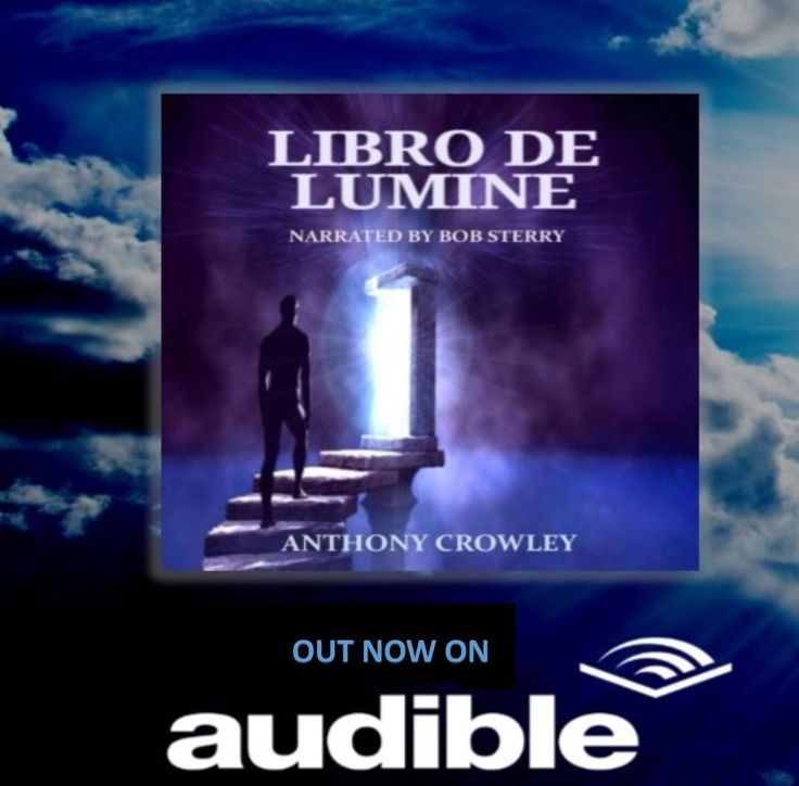 Libro de Lumine- out now on audiobook, narrated by Bob Sterry. Available from Itunes, Audible and Amazon stores! Mentioned on the BBC. Order your copy today! :) AC #audiobook #poetry #itunes #literature #philosophy #horror #librodelumine #books #anthonycrowley #audible #itunes #amazon