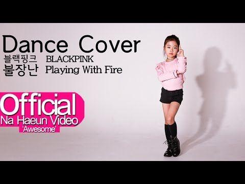 나하은 (Na Haeun) - 블랙핑크 (Blackpink) - 불장난 (Playing with Fire) Dance Cover - YouTube