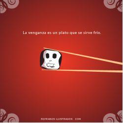 La venganza es un plato que se sirve frío. | http://tmblr.co/ZtwVgn1T552i3 | #refrán #dicho #espanhol #español #spanish #spanisch #espagnol