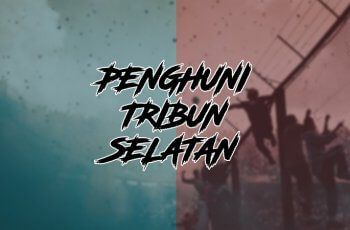 Top Supporter Penghuni Tribun Selatan di Indonesia
