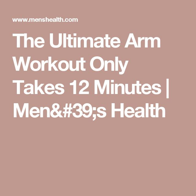 The Ultimate Arm Workout Only Takes 12 Minutes | Men's Health