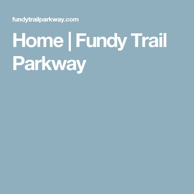 Home | Fundy Trail Parkway