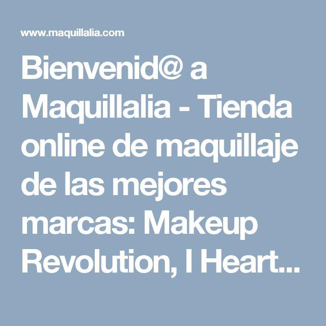 Bienvenid@ a Maquillalia - Tienda online de maquillaje de las mejores marcas: Makeup Revolution, I Heart Makeup, Hean, Zoeva, Ziaja.. y muchas mas!