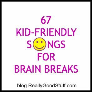 67 Kid-Friendly Brain Break Songs and Musicians for the Classroom | Teacher Ideas | The Teacher's Lounge Blog