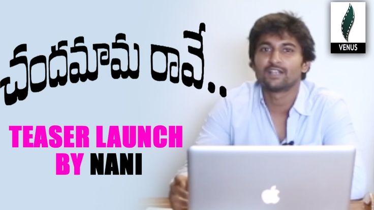 Chandamama Raave Movie Teaser Launch By Nani || Naveen Chandra - Venusfi...