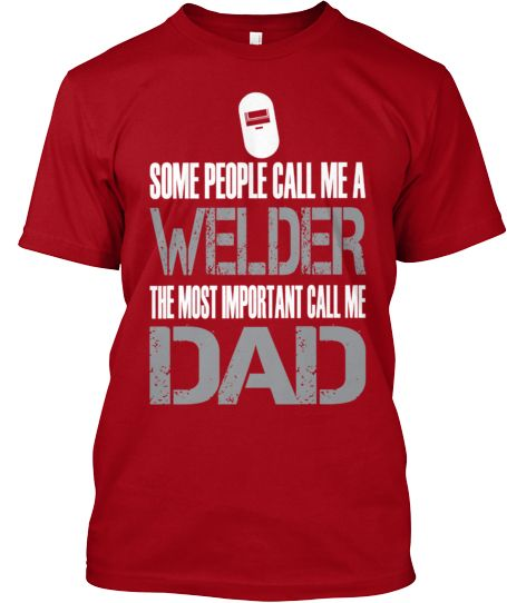 Welder Dad (LIMITED EDITION)