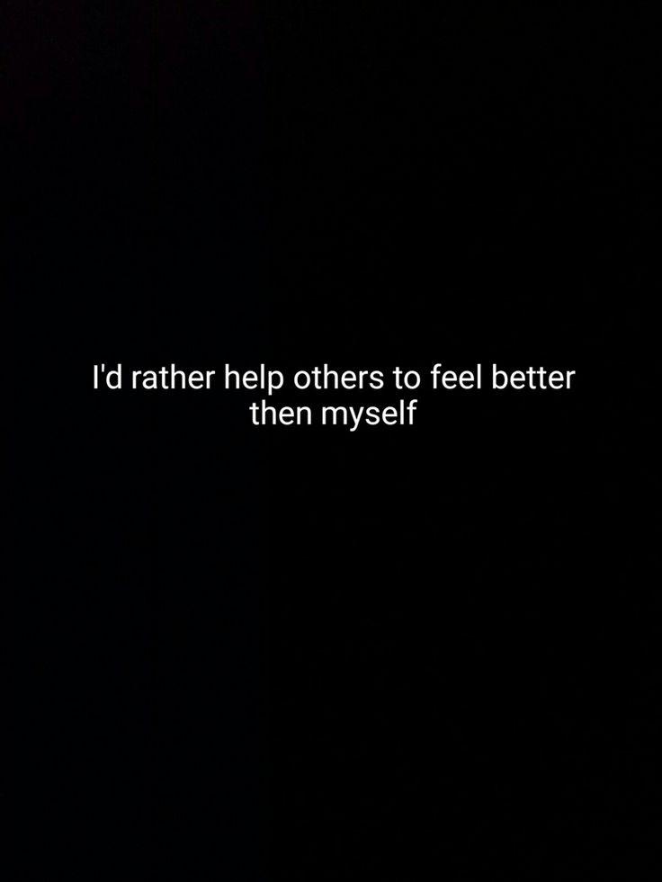 I'd rather help then help myself