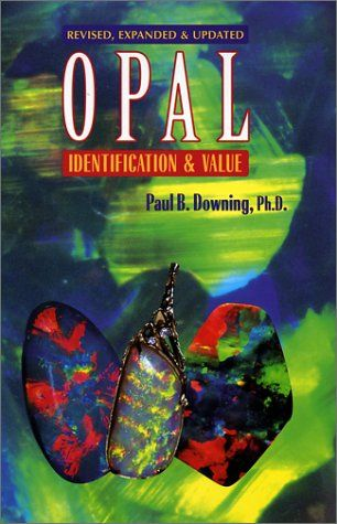 Opal Identification & Value by Paul B. Downing