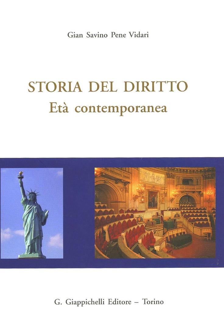 Storia del diritto : età contemporanea / Gian Savino Pene Vidari. - Torino : G. Giappichelli, imp. 2012
