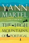 Check out The High Mountains of Portugal by Yann Martel