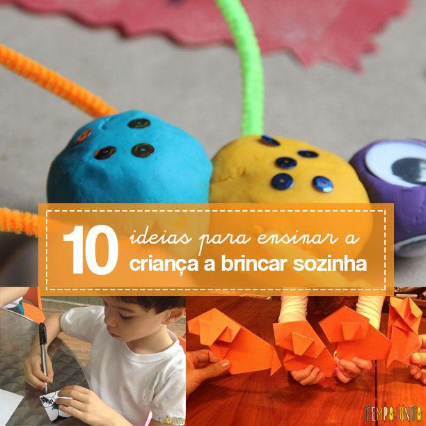 Como ensinar a criança a brincar sozinha? Este post traz sugestões variadas para bebês, crianças pequenas e grandes.