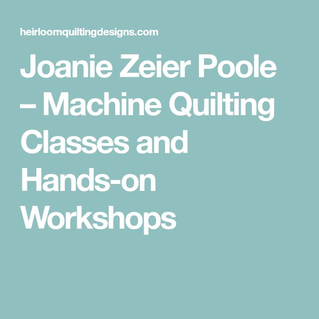 Joanie Zeier Poole – Machine Quilting Classes and Hands-on Workshops