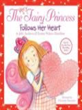 The Very Fairy Princess Follows Her Heart by Julie Andrews & Emma Walton Hamilton ; illustrated by Christine Davenier