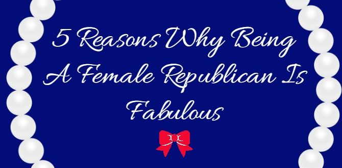 Republican Girl Problems? More like Republican Girl Perks. Read 5 Reasons Why Being A Female Republican Is Fabulous by clicking on the photo!
