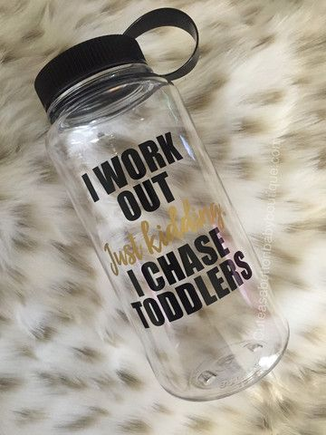 """I Workout. Just Kidding. I Chase Toddlers"" Water Bottle - Cute as a Button Baby Boutique"
