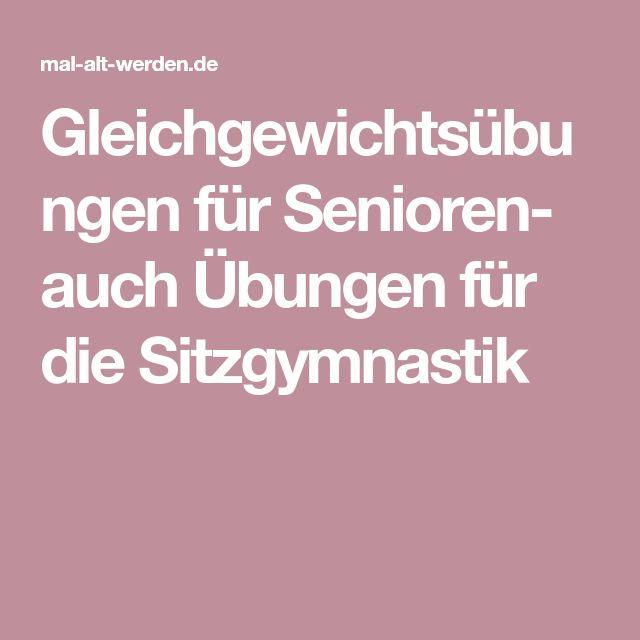Gleichgewichtsübungen für Senioren- auch Übungen für die Sitzgymnastik