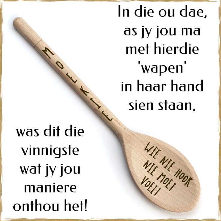 In die ou dae, as jy jou ma met hierdie 'wapen' in haar hand sien staan, was dit die vinnigste wat jy jou maniere onthou het!