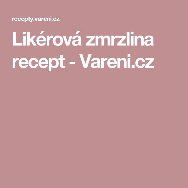 Likérová zmrzlina recept - Vareni.cz