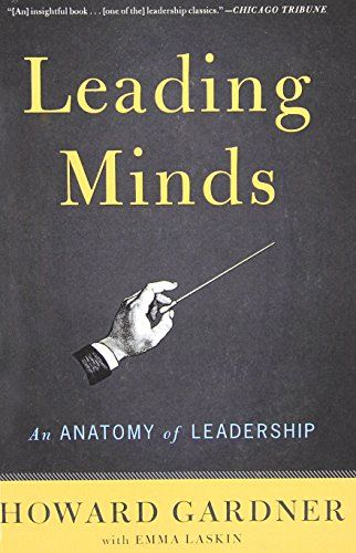 the anatomy of leadership by baimba Applying a cognitive lens to leadership, howard gardner identifies crucial but hitherto neglected components: the mind of the leader and the minds of his or her followers effective leaders create new stories that wrestle successfully with stories that already populate the minds of their followers.